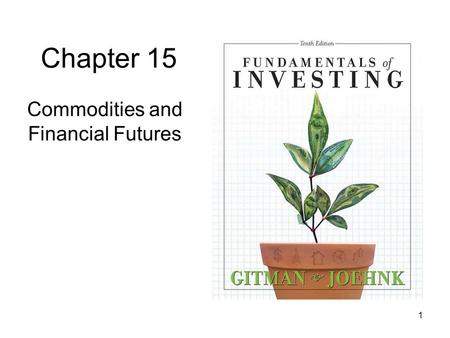 Commodities and Financial Futures