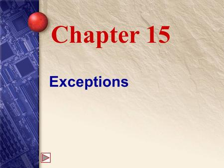 Exceptions Chapter 15. 15 Throwing and Catching Exceptions When a program runs into a problem that it cannot handle, it throws an exception. Exceptions.