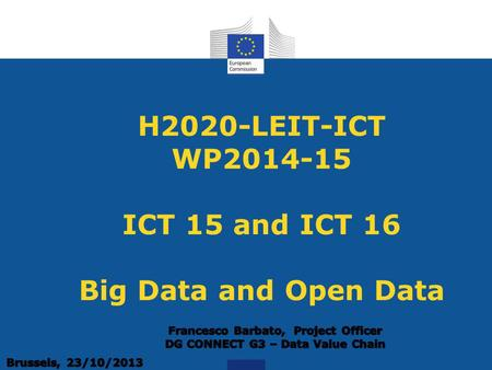 H2020-LEIT-ICT WP2014-15 ICT 15 and ICT 16 Big Data and Open Data.