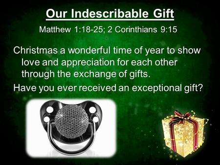 Our Indescribable Gift Matthew 1:18-25; 2 Corinthians 9:15