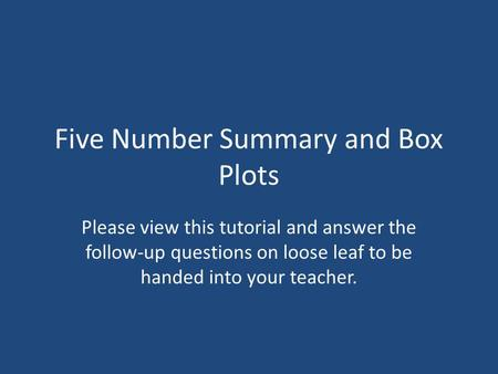Five Number Summary and Box Plots