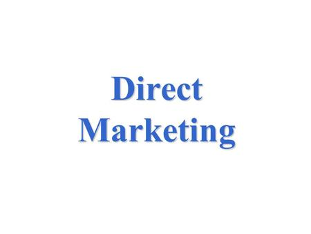 Direct Marketing. 15-2 What is Direct Marketing?