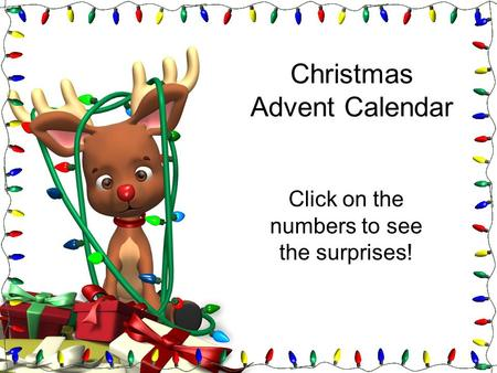Christmas Advent Calendar Click on the numbers to see the surprises!