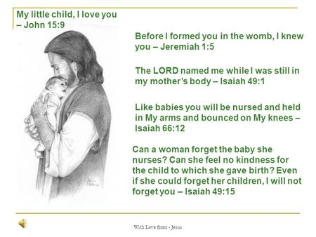 My little child, I love you – John 15:9