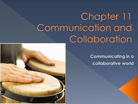 Chapter 11 Communication and Collaboration