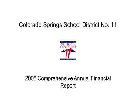 Colorado Springs School District No. 11 2008 Comprehensive Annual Financial Report.