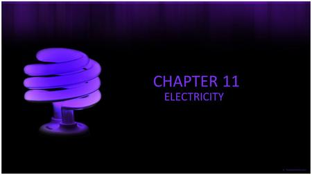 CHAPTER 11 ELECTRICITY.