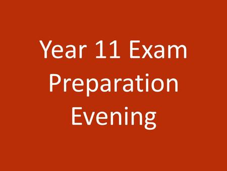 Year 11 Exam Preparation Evening. Timetables and Statements of Entry.