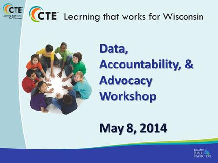 Data, Accountability, & Advocacy Workshop May 8, 2014.