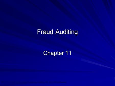 ©2010 Prentice Hall Business Publishing, Auditing 13/e, Arens/Elder/Beasley 11 - 1 Fraud Auditing Chapter 11.