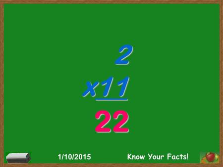 2 x11 22 1/10/2015 Know Your Facts!. 8 x11 88 1/10/2015 Know Your Facts!