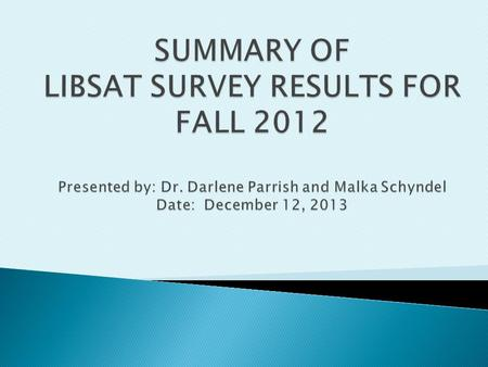  Total of 183 respondents (56% decrease from 2011)  84% from Boca Campus  5% from Davie Campus  5% from Jupiter Campus.  About 4% from HBOI.