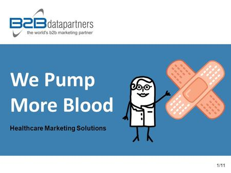 We Pump More Blood Healthcare Marketing Solutions 1/11.