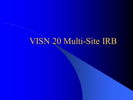 VISN 20 Multi-Site IRB. VISN 20 Institutional Review Board Who we are: VISN 20 includes the states of Alaska, Washington, Oregon, most of the state of.