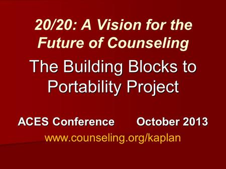 20/20: A Vision for the Future of Counseling