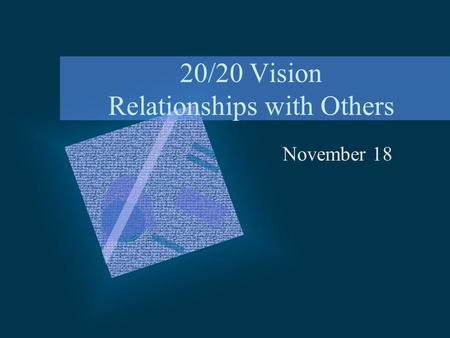 20/20 Vision Relationships with Others November 18.