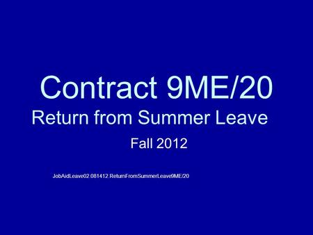 Contract 9ME/20 Return from Summer Leave Fall 2012 JobAidLeave02.081412.ReturnFromSummerLeave9ME/20.