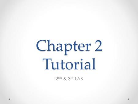 Chapter 2 Tutorial 2nd & 3rd LAB.