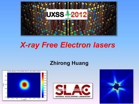 X-ray Free Electron lasers Zhirong Huang. Lecture Outline XFEL basics XFEL basics XFEL projects and R&D areas XFEL projects and R&D areas Questions and.