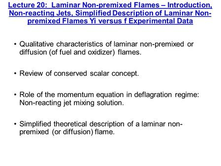 Lecture 20: Laminar Non-premixed Flames – Introduction, Non-reacting Jets, Simplified Description of Laminar Non- premixed Flames Yi versus f Experimental.
