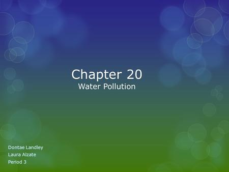 Chapter 20 Water Pollution Dontae Landley Laura Alzate Period 3.