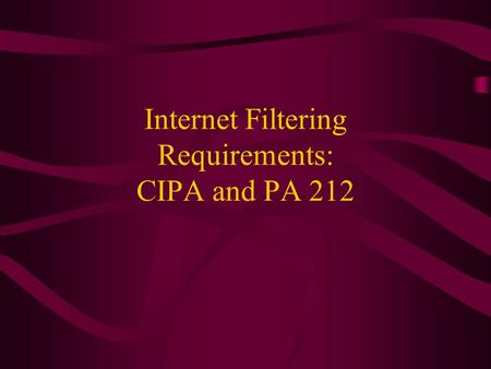 Internet Filtering Requirements: CIPA and PA 212.