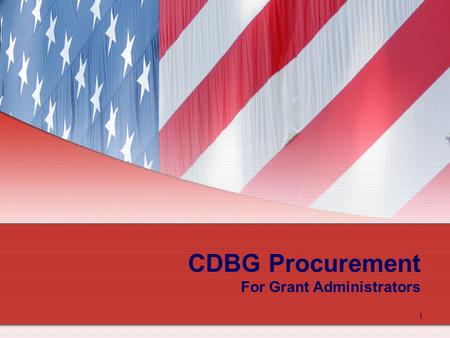 1 CDBG Procurement For Grant Administrators. 2 Procurement 101 When and why procurement is required How to purchase goods and services in accordance with.