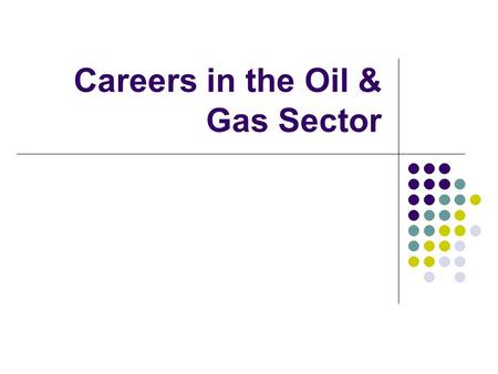 Careers in the Oil & Gas Sector. Oil & Gas – It's More Than Just Working The Rigs The Oil and Gas sector is a booming industry in southwest Saskatchewan.