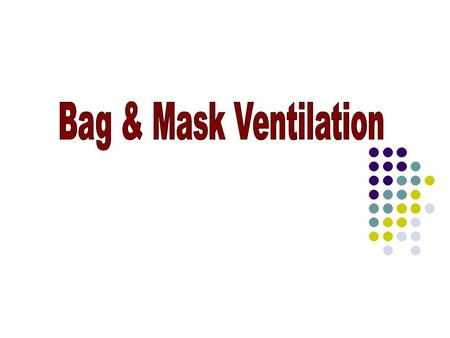Positive pressure ventilation Ventilation of the lungs single most important and most effective step in cardiopulmonary resuscitation of the compromised.