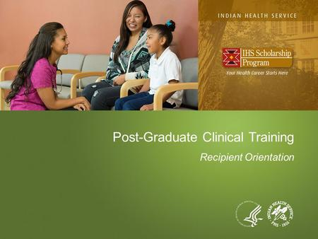 Post-Graduate Clinical Training Recipient Orientation.