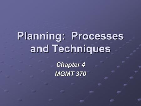 Planning: Processes and Techniques