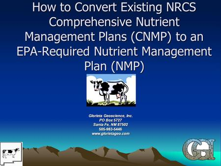 How to Convert Existing NRCS Comprehensive Nutrient Management Plans (CNMP) to an EPA-Required Nutrient Management Plan (NMP) Glorieta Geoscience, Inc.