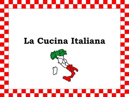 La Cucina Italiana Introduzione The Italian cuisine is divided into three parts: the North, Central and South Great regional differences Main ingredients.