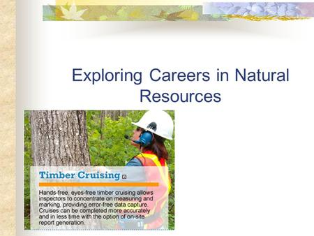 Exploring Careers in Natural Resources. Next Generation Science/Common Core Standards Addressed! HS ‐ ETS1 ‐ 2. Design a solution to a complex real ‐