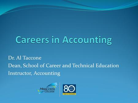 Careers in Accounting Dr. Al Taccone