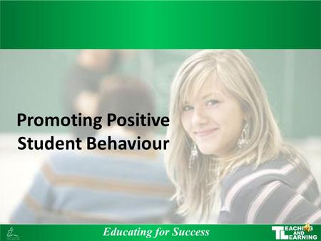 Promoting Positive Student Behaviour Our commitment is to every student. This means ensuring that we develop strategies to help every student learn,
