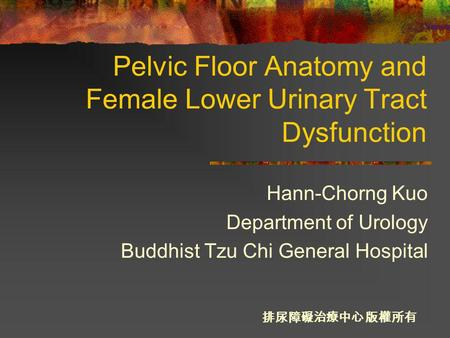 Pelvic Floor Anatomy and Female Lower Urinary Tract Dysfunction