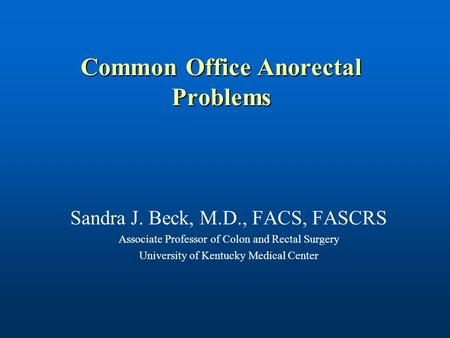 Common Office Anorectal Problems