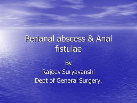 Perianal abscess & Anal fistulae