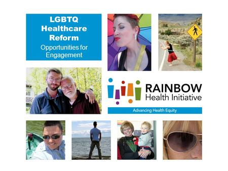LGBTQ Healthcare Reform Opportunities for Engagement.