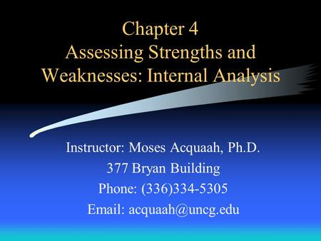 Chapter 4 Assessing Strengths and Weaknesses: Internal Analysis