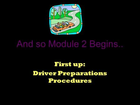 First up: Driver Preparations Procedures