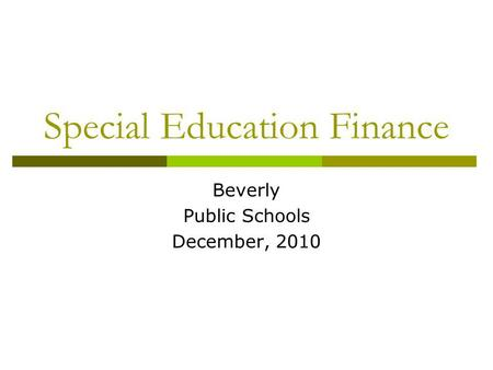 Special Education Finance Beverly Public Schools December, 2010.