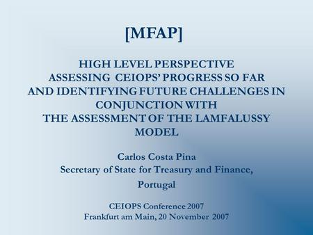 HIGH LEVEL PERSPECTIVE ASSESSING CEIOPS' PROGRESS SO FAR AND IDENTIFYING FUTURE CHALLENGES IN CONJUNCTION WITH THE ASSESSMENT OF THE LAMFALUSSY MODEL Carlos.