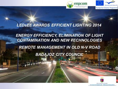 LEDsEE AWARDS EFFICIENT LIGHTING 2014 ENERGY EFFICIENCY, ELIMINATION OF LIGHT CONTAMINATION AND NEW TECHNOLOGIES REMOTE MANAGEMENT IN OLD N-V ROAD BADAJOZ.