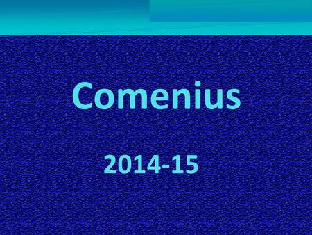 2014-15 Comenius. First days... At first we were all very nervous and excited about the arrival of our partners. For us it was a completely new and unforgettable.