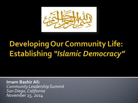 Imam Bashir Ali: Community Leadership Summit San Diego, California November 15, 2014.