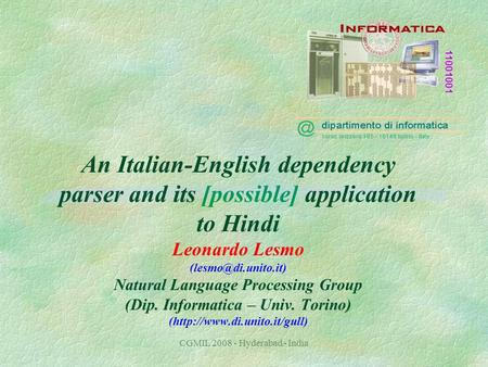 CGMIL 2008 - Hyderabad - India An Italian-English dependency parser and its [possible] application to Hindi Leonardo Lesmo Natural.
