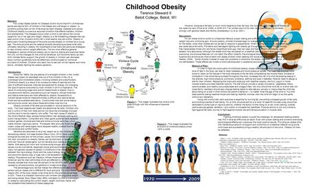Childhood <strong>Obesity</strong> Terence Steward II Beloit College, Beloit, WI Abstract: The United States Center for Disease Control found that 67% of American adults.