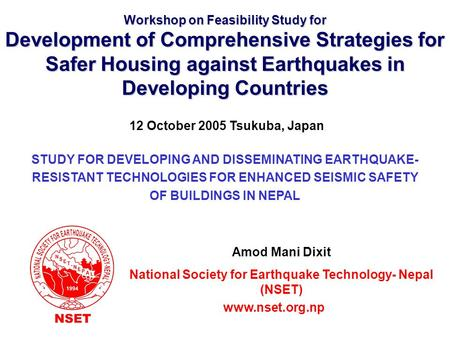 Workshop on Feasibility Study for Development of Comprehensive Strategies for Safer Housing against Earthquakes in Developing Countries National Society.